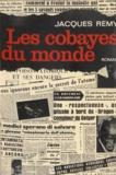 Jacques Rémy - Les cobayes du monde.