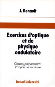 EXERCICES DOPTIQUE ET DE PHYSIQUE ONDULATOIRE. 68 exercices classés avec rappels de cours et solutions.pdf