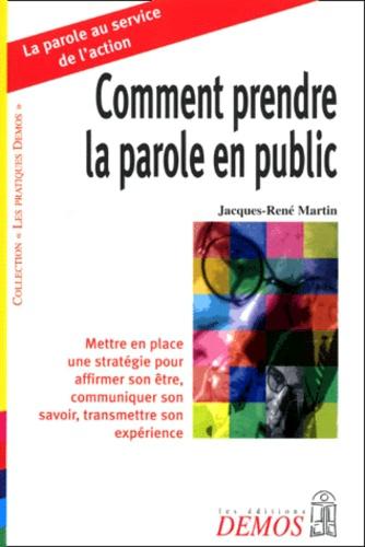 Jacques-René Martin - Comment prendre la parole en public.