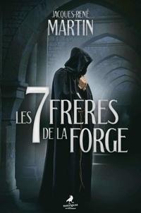Jacques-René Martin - Les 7 Frères de la Forge.