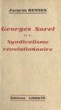 Jacques Rennes - Georges Sorel et le syndicalisme révolutionnaire.