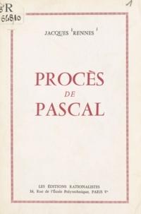 Jacques Rennes - Procès de Pascal.