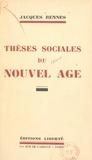 Jacques Rennes - Thèses sociales du nouvel âge.