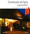 Jacques Repiquet et Laurence Duca - Construire en bois aujourd'hui - Construire, rénover, habiter.