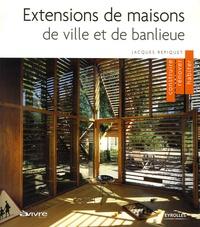 Jacques Repiquet - Extensions de maisons de ville et de banlieue.