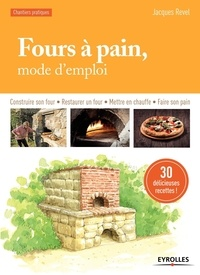 Jacques Revel - Four à pain, mode d'emploi.