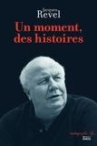 Jacques Revel - Un moment, des histoires.