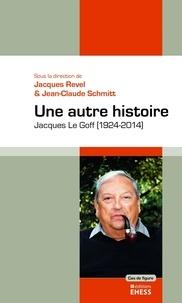 Une autre histoire - Jacques Le Goff (1924-2014).pdf
