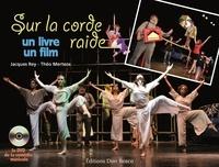 Jacques Rey et Théo Mertens - Sur la corde raide. 1 DVD