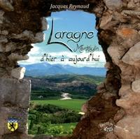 Jacques Reynaud - Laragne d'hier à aujourd'hui.