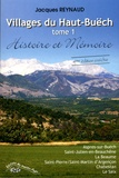 Jacques Reynaud - Villages du Haut-Buëch - Tome 1, Aspres-sur-Buëch, Saint-Julien-en-Beauchêne, La Beaume, Saint-Pierre/Saint-Martin d'Argençon, Chabestan, Le Saix.