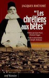 Lesmouchescestlouche.fr Les chrétiens aux bêtes - Souvenirs de la guerre sainte proclamée par les Turcs contre les chrétiens en 1915 Image