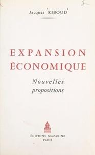 Jacques Riboud et François Mialaret - Expansion économique - Nouvelles propositions.