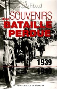 Jacques Riboud - Souvenirs d'une bataille perdue (1939-1940).