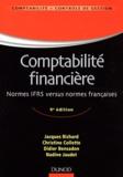 Jacques Richard et Christine Collette - Comptabilité financière - Normes IFRS versus normes françaises.