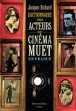 Jacques Richard - Dictionnaire des acteurs du cinéma muet en France.