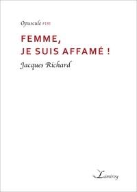 Jacques Richard - Femme, je suis affamé !.