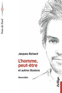Jacques Richard - L'Homme, Peut-Etre.