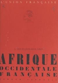 Jacques Richard-Molard et A. Charton - Afrique occidentale française - Avec 15 croquis et 21 photographies hors texte.