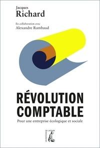 Jacques Richard et Alexandre Rambaud - Révolution comptable - Pour une entreprise écologique et sociale.