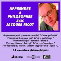 Jacques Ricot - Apprendre à philosopher - 34 exercices philosophiques.