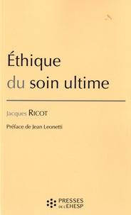 Jacques Ricot - Ethique du soin ultime.
