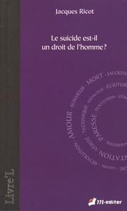 Jacques Ricot - Le suicide est-il un droit de l'homme ?.