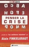 Jacques Ricot et Lucien Guirlinger - Penser la crise - Lexique critique de la crise dans tous ses états Précédé de Les meilleurs intentions par Alain Finkielkraut.