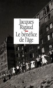 Jacques Rigaud - Le bénéfice de l'âge.