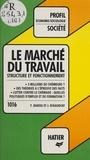 Jacques Rigaudiat et Yves Barou - Le Marché du travail - Structure et fonctionnement.