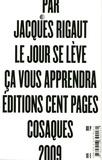 Jacques Rigaut - Le jour se lève ça vous apprendra.