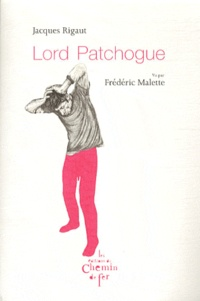 Jacques Rigaut - Lord patchogue.