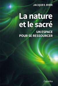 Jacques Rime - La nature et le sacré - Un espace pour se ressourcer.