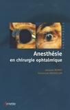 Jacques Ripart et Emmanuel Nouvellon - Anesthésie en chirurgie ophtalmique.