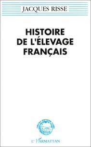 Jacques Risse - Histoire de l'élevage français.