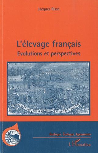 Jacques Risse - L'élevage français - Evolutions et perpectives.