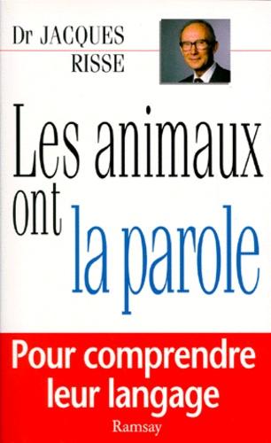 Jacques Risse - Les animaux ont la parole.