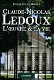 Jacques Rittaud-Hutinet - Claude-Nicolas Ledoux - L'oeuvre et la vie.