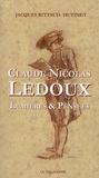 Jacques Rittaud-Hutinet - Claude-Nicolas Ledoux - Lumières et pensées.