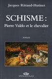 Jacques Rittaud-Hutinet - Schisme : Pierre Valdo et le chevalier.