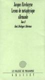 Jacques Rivelaygue - Leçons de métaphysique allemande T02.