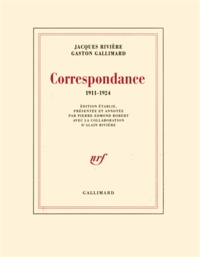 Jacques Rivière et Gaston Gallimard - Correspondance - 1911-1924.