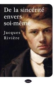 Jacques Rivière - De la sincérité envers soi-même.