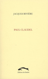 Jacques Rivière - Paul Claudel.