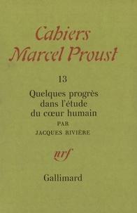 Jacques Rivière - Quelques progrès dans l'étude du coeur humain.