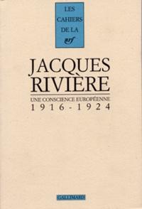 Jacques Rivière - Une conscience européenne - [1916-1924.