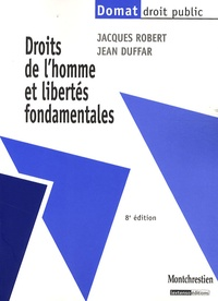 Jacques Robert et Jean Duffar - Droits de l'homme et libertés fondamentales.