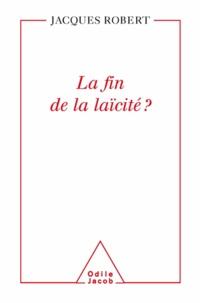 Jacques Robert - Fin de la laïcité? (La).