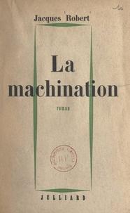 Jacques Robert - La machination.