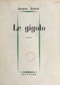 Jacques Robert - Le gigolo.
